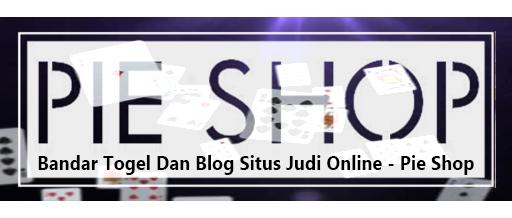 Bandar Togel Dan Blog Situs Judi Online | Pie Shop